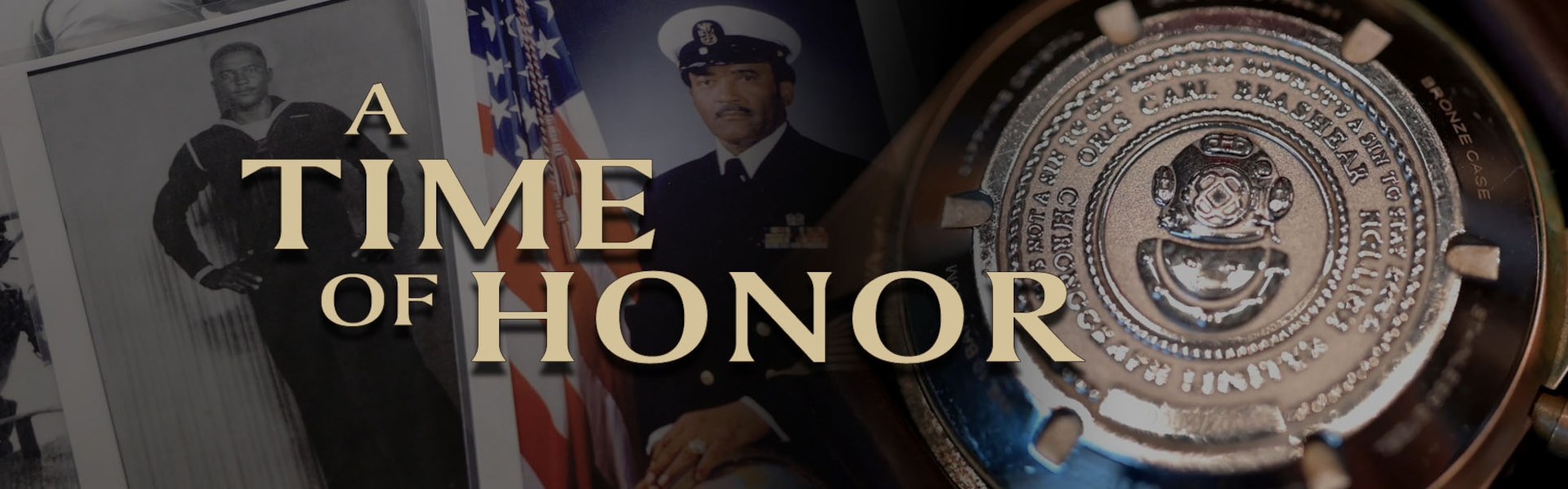 A Time of Honor written in front of 2 photos of a Sailor and a watch back with a dive helmet on it.