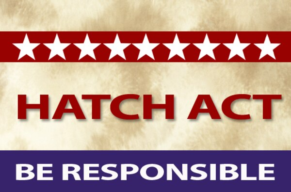 Text: Hatch Act Be Responsible