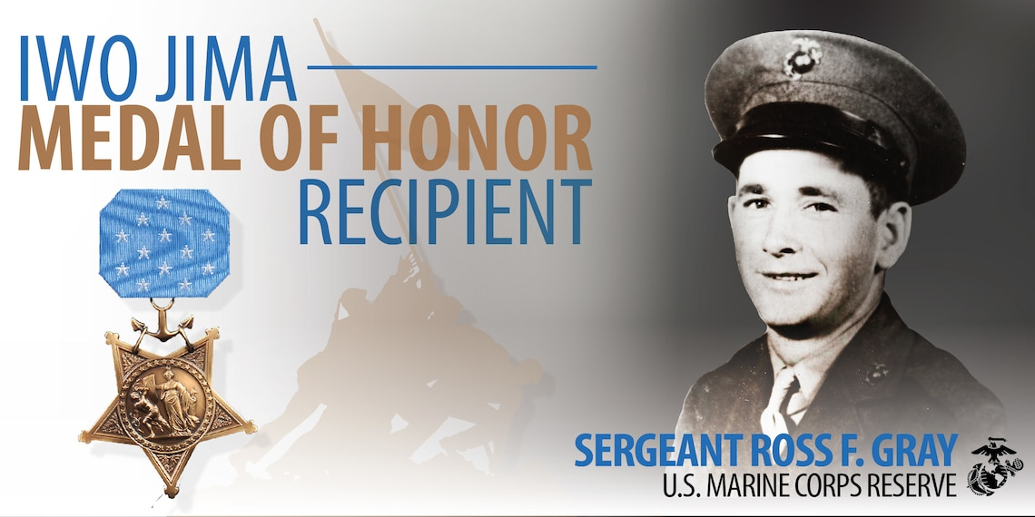 We are Iwo: Medal of Honor recipient Sgt. Ross F. Gray