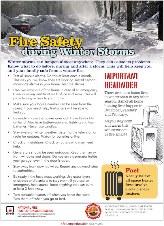 Winter storms can happen almost anywhere. They can cause us problems. Know what to do before, during and after a storm. This will help keep you and your family safe from a winter fire. (Graphic courtesy of Edwards AFB Fire and Emergency Services)