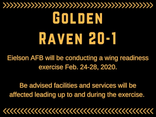 Eielson Air Force Base will be conducting a wing readiness exercise Feb. 24-28, 2020. Please be advised, some facilities and services will be affected during the exercise.(U.S. Air Force graphic by 354th Fighter Wing Public Affairs)