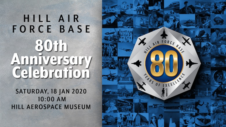 The left side of a graphic depicts the 80th Anniversary Celebration at Hill Air Force Base Saturday, January 18, 2020, at 10 a.m. at the Hill Aerospace Museum. The right side of the graphic is an eight-sided logo with gold a 80 in the center that placed over the top of a blue background.