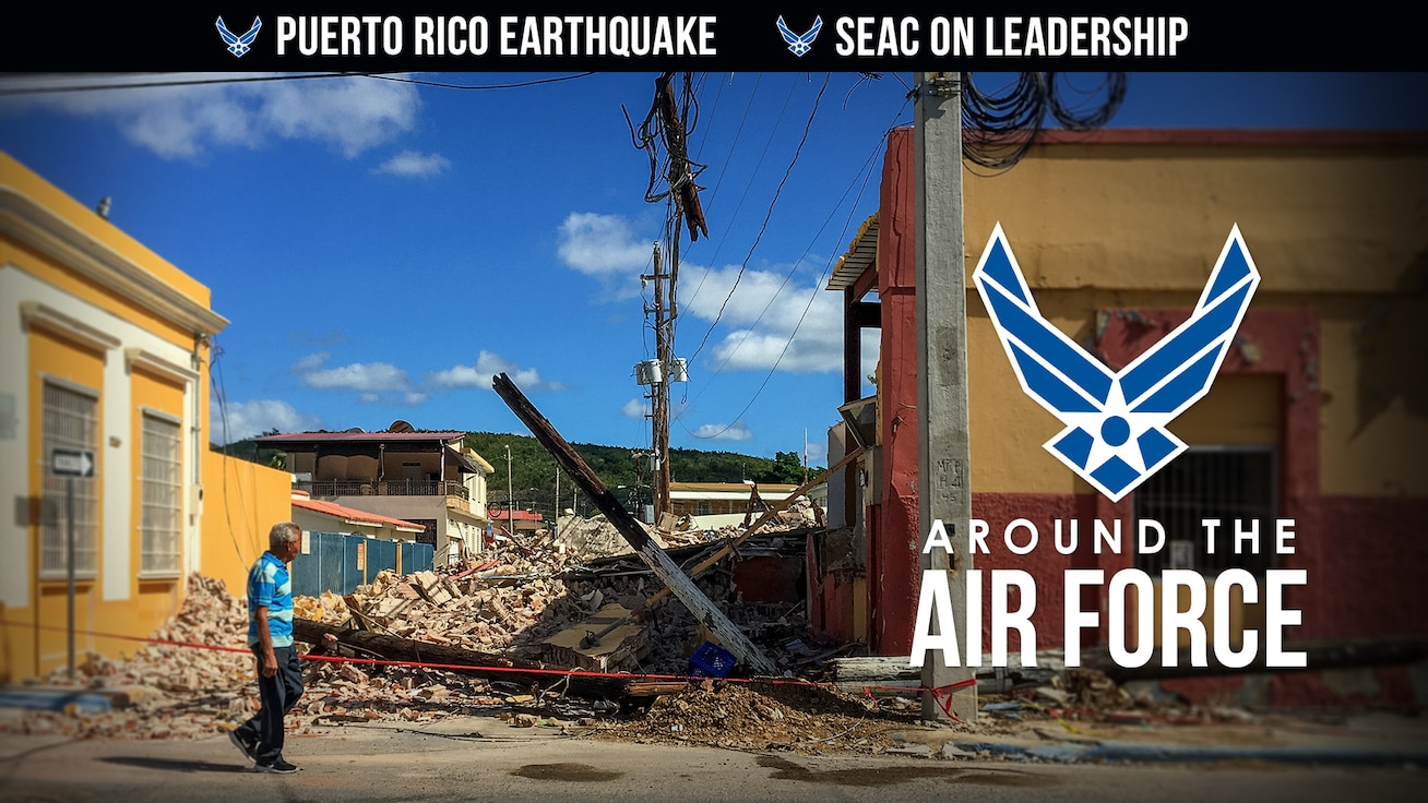 Around the Air Force: Puerto Rico Earthquake Relief, SEAC on Leadership Podcast, Hap Arnold Grant Info