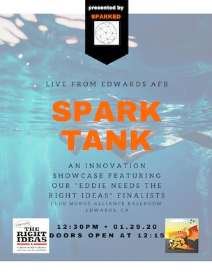 The 412th Test Wing's SparkED Innovation Team will host a Spark Tank Showcase at Club Muroc on Edwards Air Force Base, California, at 12:30 p.m., Jan. 29. (Air Force graphic by Britney Westerfield Reed)