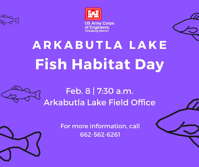 VICKSBURG, Miss. – The U.S. Army Corps of Engineers (USACE) Vicksburg District's north Mississippi lakes – Arkabutla, Sardis, Enid and Grenada lakes – will each host Fish Habitat Day events in February that will provide volunteers an opportunity to participate in the restoration of fishing habitats.