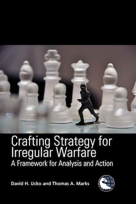 Crafting Strategy for Irregular Warfare