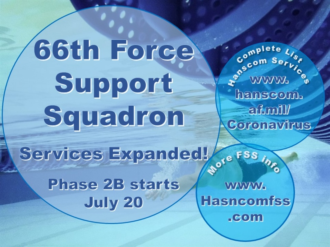 The 66th Force Support Squadron will be expanding facility and service availability in Phase 2B beginning July 20.
