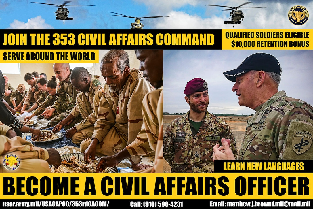 The 353rd Civil Affairs Command is looking for officers to access for the Civil Affairs (38A) branch. There is a $10,000.00 bonus and language training. Please contact Maj. Matthew Brown at the 353rd CACOM email matthew.j.brown1.mil@mail.mil or call (910) 598-4231.