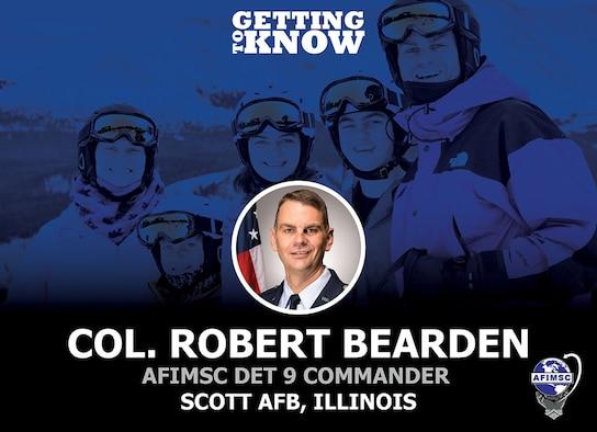 Getting to Know: AFIMSC Det 9 Commander Col. Robert Bearden
