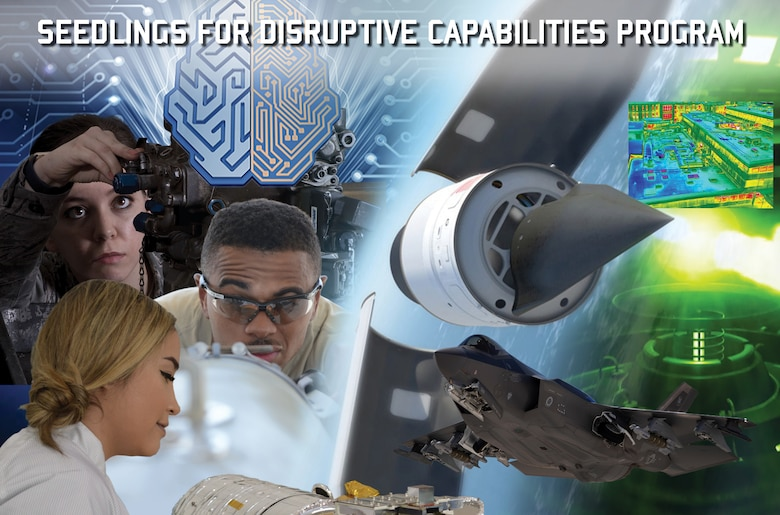 Seven teams led by Air Force Research Laboratory scientists and engineers will each receive $3 to $5 million per year as part of the Seedlings for Disruptive Capabilities Program (SDCP) to execute three-year projects and advance ideas that may create remarkable new capabilities for the future force. (U.S. Air Force illustration/Randy Palmer)