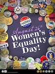 The Defense Federal Community Office of Equal Employment Opportunity and Diversity Federal Women's Program observes Women's Equality Day August 26.