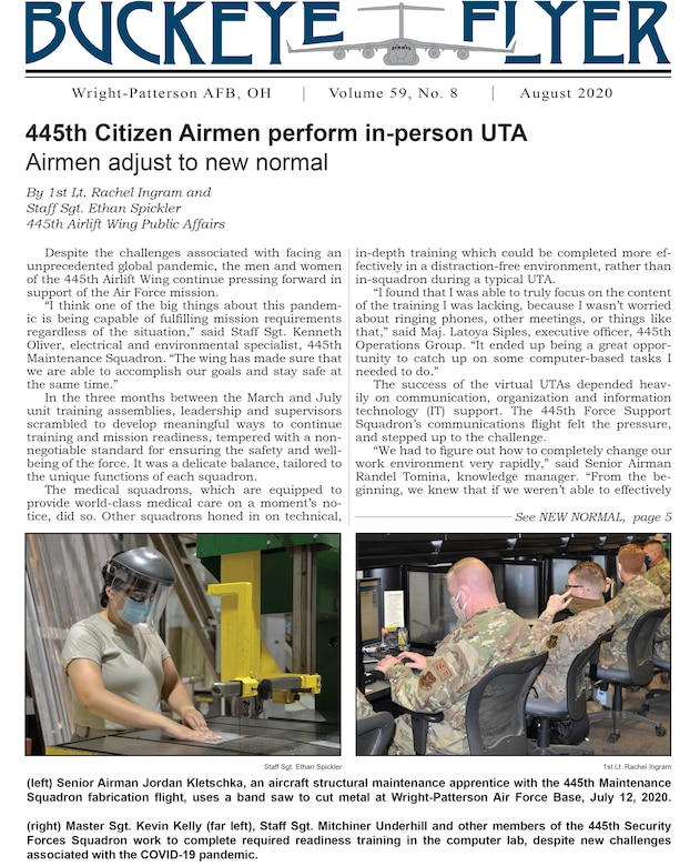 The August 2020 issue of the Buckeye Flyer is now available. The official publication of the 445th Airlift Wing includes eight pages of stories, photos and features pertaining to the 445th Airlift Wing, Air Force Reserve Command and the U.S. Air Force.