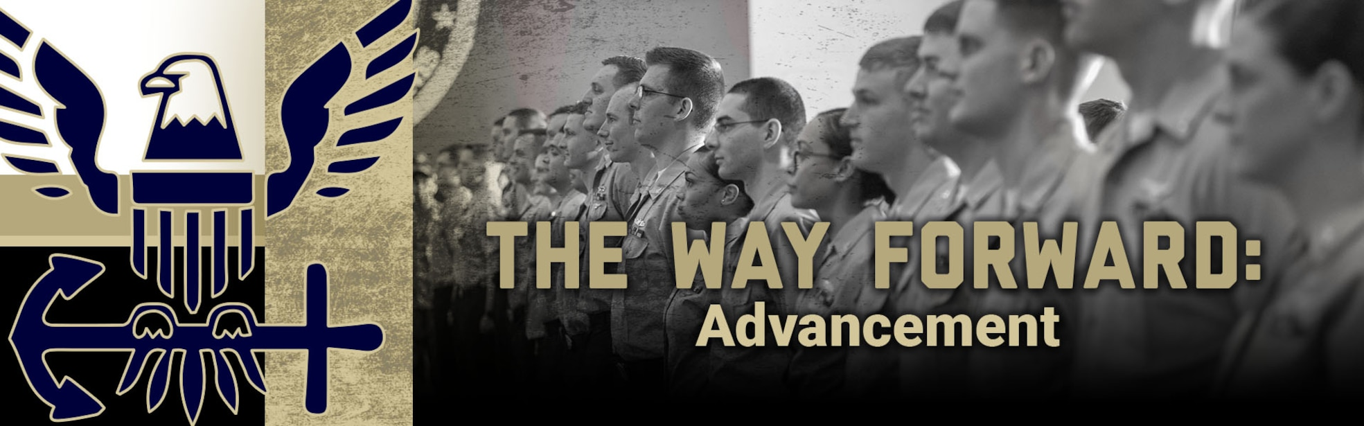 The Way Forward: Advancement banner showing black and white picture of sailors with gold accent
