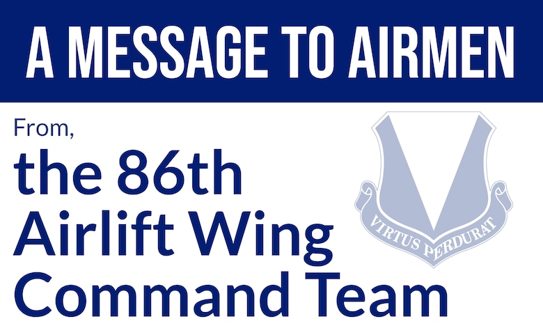 Graphic imaging noting a message to Airmen from the 86th Airlift Wing Command Team