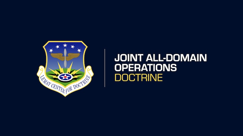 The Department of the Air Force released the service's first doctrine annex on Joint All-Domain Operations June 1, outlining how the service expects to maintain the competitive advantage. (U.S. Air Force graphic by Senior Airman Charles Welty)