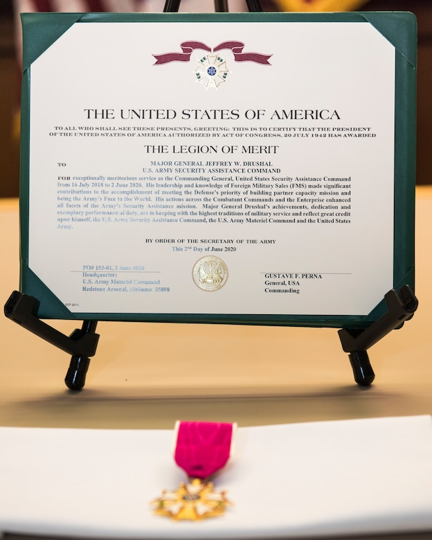 The Legion of Merit award given to Maj. Gen. Jeffrey Drushal, U.S. Army Security Assistance Command's commanding general, upon his relinquishment of command during an awards ceremony, 2 June 2020, at Redstone Arsenal, AL.