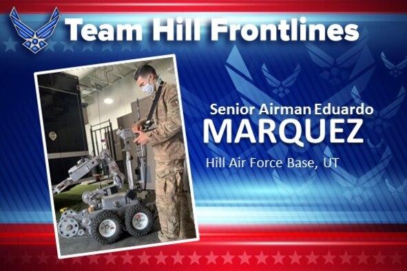 Team Hill Frontlines: Senior Airman Eduardo Marquez