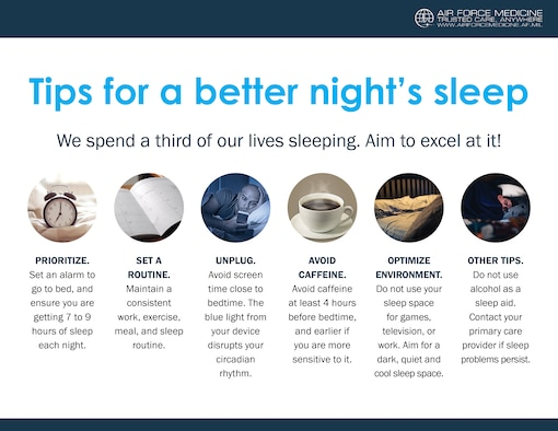 Sleep is a vital component to overall health and readiness. There are several things Airmen can do to improve their sleep habits, including setting an alarm for bed, avoiding screens that emit disruptive blue light, and avoiding caffeine several hours before bedtime. (U.S. Air Force graphic)