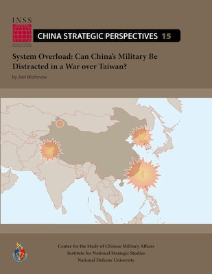 System Overload: Can China's Military Be Distracted in a War over Taiwan?