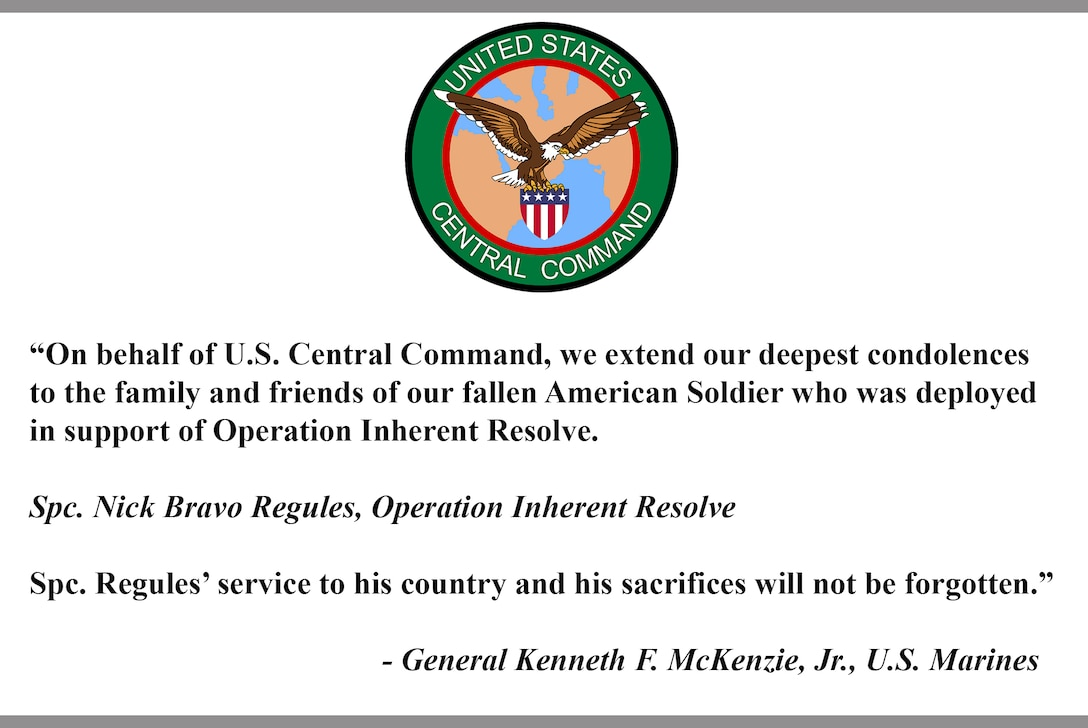 """On behalf of U.S. Central Command, we extend our deepest condolences to the family and friends of our fallen American Soldier who was deployed in support of Operation Inherent Resolve.
