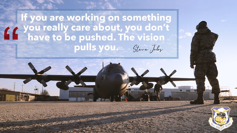 """This week's motivation is from Steve Jobs, co-founder of Apple Computers.  """"If you are working on something you really care about, you don't have to be pushed. The vision pulls you."""""""