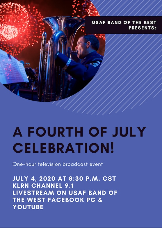 The United States Air Force Band of the West is scheduled to celebrate America's birthday with the city of San Antonio by performing musical sets during a one-hour television broadcast event July 4, 2020, at 8:30 p.m. CST.