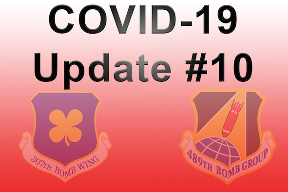 Graphic with words COVID-19 Update #10 with 307th Bomb Wing Patch and 489th Bomb Group Patch