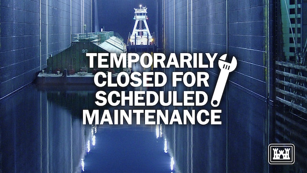 "phto of nav lock with text saying ""temporarily closed for scheduled maintenance"""