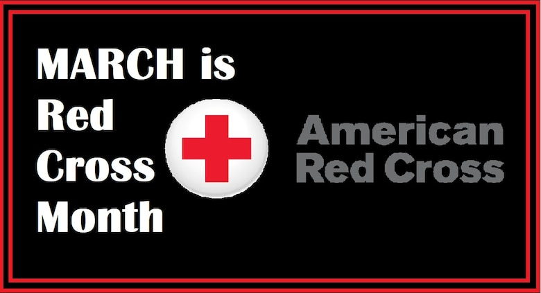 March is Red Cross Month. The Red Cross offers many services to the public including disaster services, health services, CPR training, and service to the armed forces. (U.S. Air Force graphic by 2nd Lt. Kayla Fitzgerald)