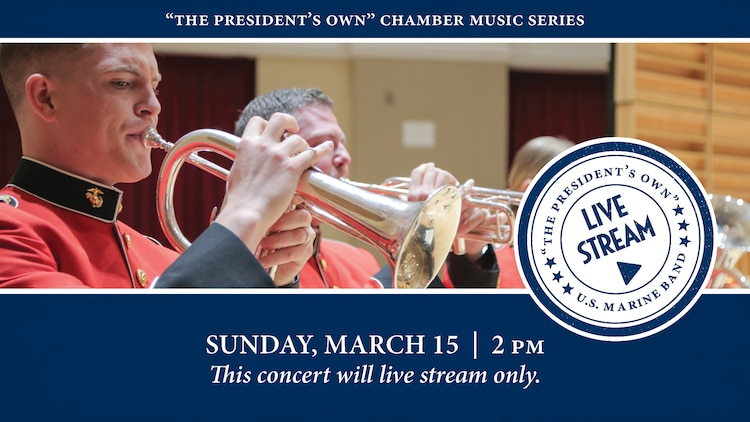 """The President's Own"" United States Marine Band and Marine Chamber Orchestra have canceled all public concerts through March 29, 2020. Some events will be live streamed instead.