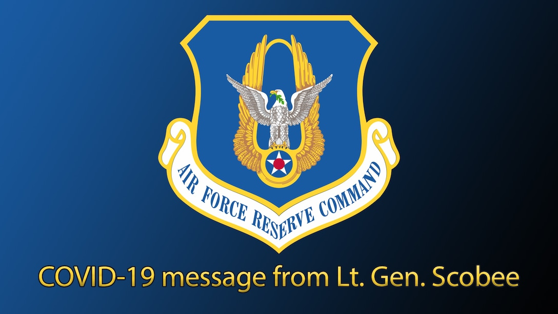 Graphic with AFRC shield with text that reads COVID-19 message from Lt Gen Scobee