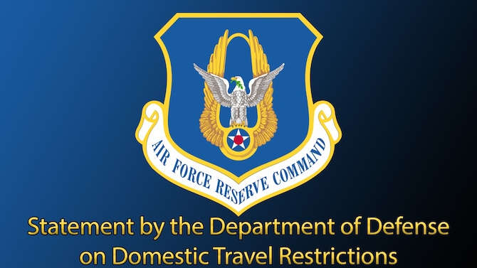 Graphic with AFRC shield and text that reads Statement by the Department of Defense on Domestic Travel Restrictions