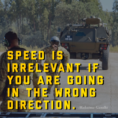"""This week's motivation is from Mahatma Gandhi, a social activist, who said, """"Speed is irrelevant if you are going in the wrong direction."""" (U.S. Air Force graphic/Andrew Park)"""