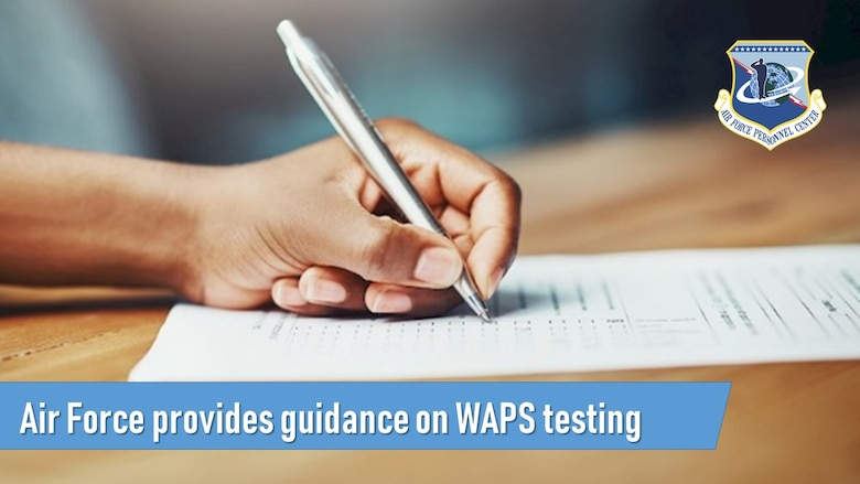 Air Force provides guidance on WAPS testing