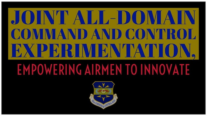 Graphic with title of article Joint All-Domain Command and Control Experimentation, Empowering Airmen to Innovate with 505 CCW logo