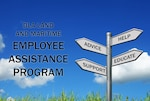 The Employee Assistance Program is a structured approach for helping employees and their families identify and resolve personal problems and concerns that may affect job performance.