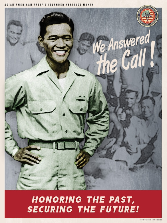 The Department of Defense Asian American Pacific Islander Heritage Month posters are part of a series commemorating the 75th Anniversary of World War II. Each commemoration poster set highlights the significant contributions of special observance groups towards achieving total victory in this watershed event. Each poster is reminiscent of the colors and styles found in the 1940's Recruitment and Victory posters from the World War II era.