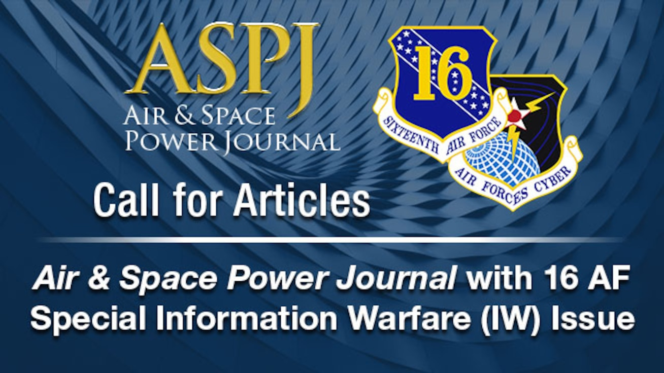 Image stating Information Warfare  Call For Articles Artwork (16AF shield and ASPJ logo)