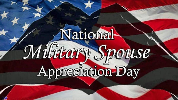 This year, Military Spouse Appreciation Day is observed May 8 and we honor their commitment and support in helping to keep our country safe. They're the silent heroes and they serve our country, just like their loved ones.
