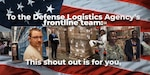 "Video still with images from workers in different warehouse areas with the words ""to the Defense Logistics Agency's frontline team: This shout out is for you,"""