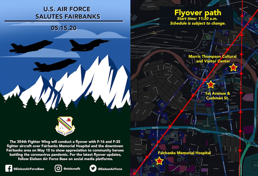F-16 Fighting Falcon and F-35 Lightning II aircraft assigned to the 354th Fighter Wing are scheduled to honor frontline COVID-19 responders and essential workers with a flyover of Fairbanks Memorial Hospital and the downtown Fairbanks area between 10 a.m. and noon May 15 .(U.S. Air Force graphic by 354th Fighter Wing Public Affairs)