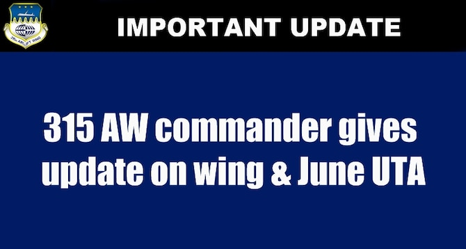 315 AW commander gives update on wing & June UTA