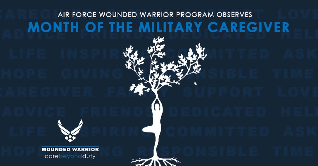May is recognized as the Department of Defense's Month of the Military Caregiver. This time is used to honor, commend, and show appreciation for those that care for wounded, ill and injured service members. The Air Force Wounded Warrior Program (AFW2) has a Caregiver Support and Family Program to assist caretakers in multiple ways,