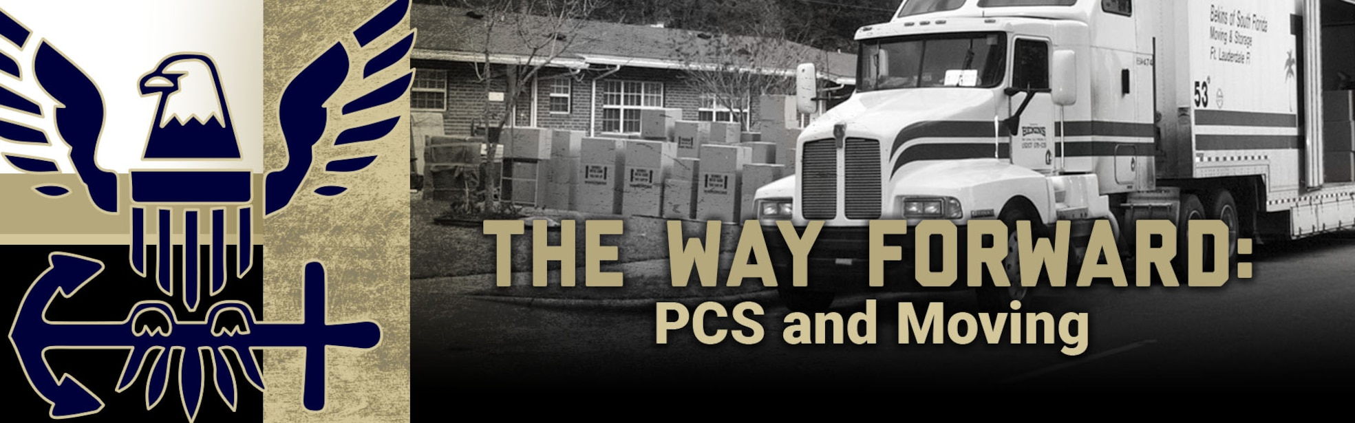 Banner showing navy logo and moving truck in black and white with titled The Way Forward: PCS and Moving