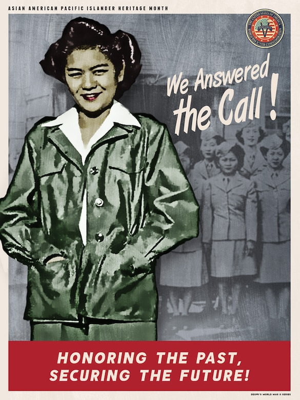 The Department of Defense Asian American Pacific Islander Heritage Month posters are part of a series commemorating the 75th Anniversary of World War II. Each commemoration poster set highlights the significant contributions of special observance groups towards achieving total victory in this watershed event. Each poster is reminiscent of the colors and styles found in the 1940's Recruitment and Victory posters from the World War II era. (Courtesy graphic)