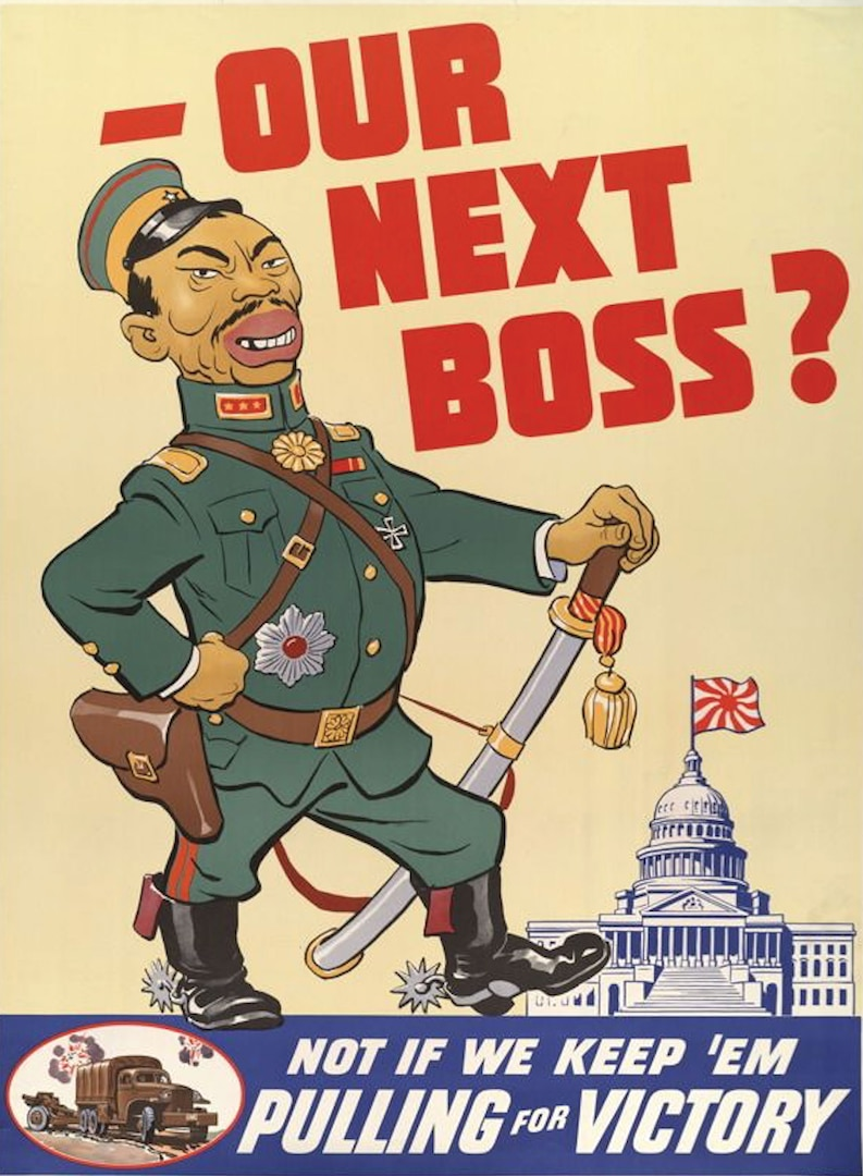 "Figure 2.4. U.S. Army Anti-Japanese Propaganda Poster. Source: ""Our Next Boss?"" World War II propaganda poster (U.S. Army/University of Minnesota Libraries, Upper Midwest Literary Archives)"