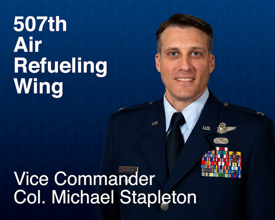 Col. Michael Stapleton, 507th Air Refueling Wing vice commander. (U.S. Air Force graphic by Lauren Kelly)