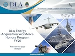 To recognize the more than 150 employees who had significant career milestones and achievements over the past year, DLA Energy for the first time held a virtual Acquisition Workforce Honors Ceremony, Nov. 4.