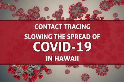 As part of a joint public health working group, DoD public health officials have been working to train service members and civilian employees on how to conduct contact tracing on Oahu to help slow the spread of the virus.   To help in the fight, Public Health Command-Pacific and Tripler Army Medical Center have been leading the way since the end of April to ensure Army units have trained Soldiers that are ready to respond as contact tracers in the event of a COVID-19 positive case or close contact within their unit. (U.S. Army graphic by Amber Kurka)