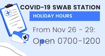 A graphic with the Nellis/Creech COVID-19 Swab station hours, which are 7 a.m. to 12 p.m from November 26th to the 29th.